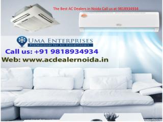 The Best AC Dealers in Noida Call us at 9818934934