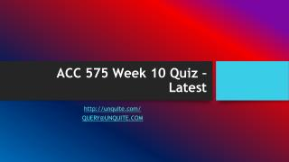 ACC 575 Week 10 Quiz – Latest