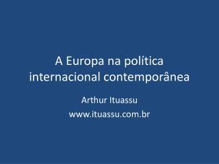 A Europa na pol tica internacional contempor nea