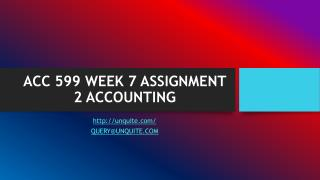ACC 599 WEEK 7 ASSIGNMENT 2 ACCOUNTING