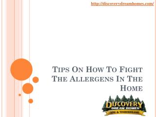 Tips On How To Fight The Allergens In The Home