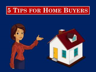 5 Tips for Home Buyers