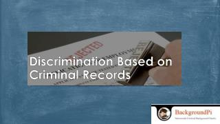 Discrimination Based on Criminal Records