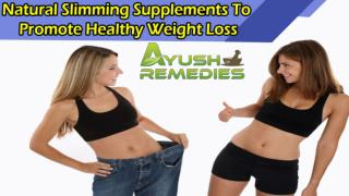 Natural Slimming Supplements To Promote Healthy Weight Loss