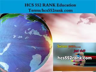HCS 552 RANK Education Terms/hcs552rank.com