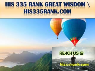 HIS 335 RANK GREAT WISDOM \ his335rank.com