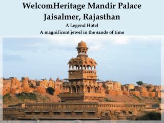 WelcomHeritage Mandir Palace - A Legend Hotel in Jaisalmer, Rajasthan
