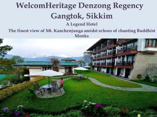WelcomHeritage Denzong Regency - A Legend Hotel in Gangtok, Sikkim