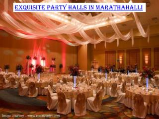 Exquisite party halls in Marathahalli