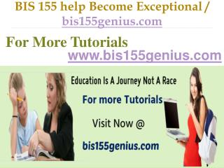 BIS 155 help Become Exceptional  / bis155genius.com
