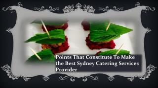 Points That Constitute To Make the Best Sydney Catering Services Provider