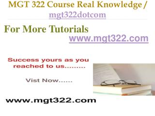 MGT 322 Course Real Tradition,Real Success / mgt322dotcom