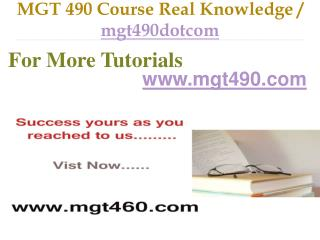 MGT 490 Course Real Tradition,Real Success / mgt490dotcom