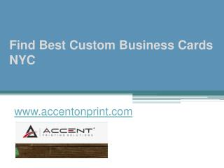 Find Best Custom Business Cards NYC - www.accentonprint.com