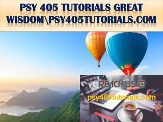 PSY 405 TUTORIALS GREAT WISDOM\psy405tutorials.com