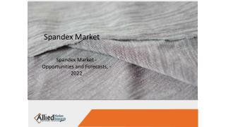 Spandex market is witnessing a growth due to rise in demand from textile and apparel industry.