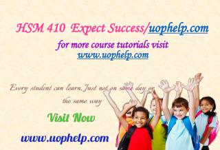 HSM 410  Expect Success/uophelp.com