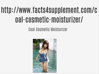 http://www.facts4supplement.com/coal-cosmetic-moisturizer/