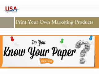 Print Your Own Marketing Products