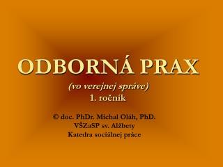 ODBORN  PRAX vo verejnej spr ve 1. rocn k