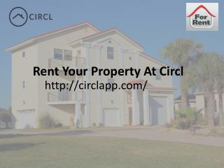 Rent Your Property At Circl