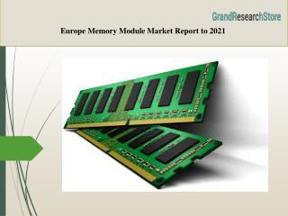 Europe Memory Module Market Report to 2021