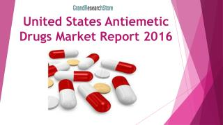 United States Antiemetic Drugs Market Report 2016