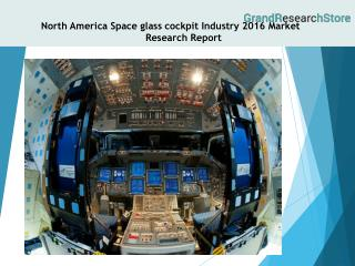 North America Space glass cockpit Industry 2016 Market Research Report