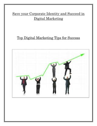Save Your Corporate Identity And Succeed In Digital Marketing