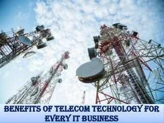 Benefits Of Telecom Technology For Every IT Business