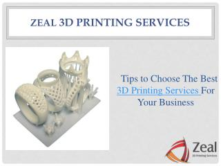Tips to choose best 3D printing services for your business