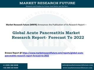 Global Acute Pancreatitis Research Report- Forecast To 2022