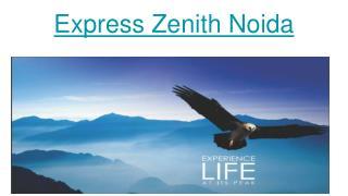 Express Zenith Sector 77 noida