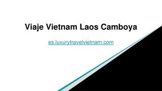 Viaje Vietnam Laos Camboya | Tour Vietnam Camboya