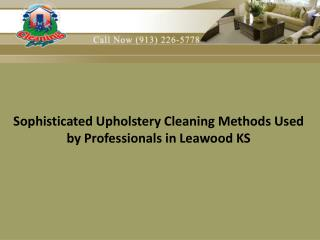 Sophisticated upholstery cleaning methods used by professionals in Leawood KS