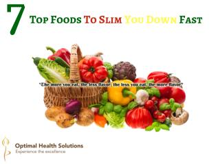 7 Top Foods To Slim You Down Fast