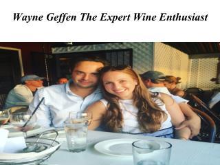 Wayne Geffen The Expert Wine Enthusiast