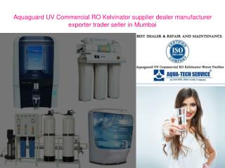 Aquaguard UV Commercial RO Kelvinator supplier dealer manufacturer exporter trader seller in Mumbai