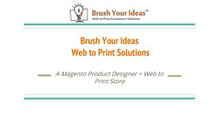 Brush Your Ideas - Web to Print eCommerce Solutions
