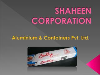 Available Aluminium Foil at Shaheen Corporation
