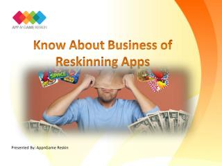 Know About Business of Reskinning Apps - AppnGameReskin.COM