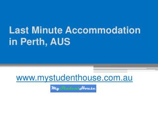 Last Minute Accommodation in Perth, AUS - www.mystudenthouse.com.au