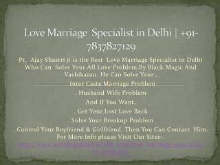 Love Marriage Specialist in Delhi |  91-7837827129