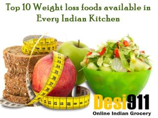 Top 10 Weight loss foods available in Every Indian Kitchen