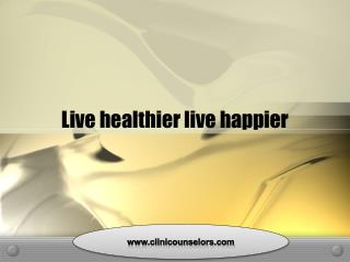 Live healthier live happier