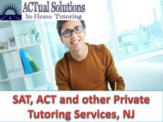 SAT, ACT and Other Private Tutoring Services NJ
