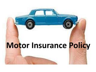 Know how to choose the best motor insurance policy…
