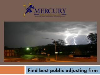 Needs of Public Adjuster