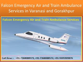Falcon Emergency Air and Train Ambulance Services in Varanasi and Gorakhpur