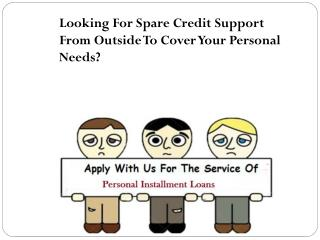 Personal Installment Loans- Smooth Cash For Dealing With Your Each Day Wants